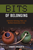 BITS of belonging : information technology, water and neoliberal governance in India