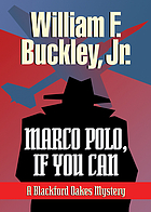 Marco Polo, if you can : a Blackford Oakes mystery