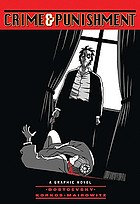 Fyodor Dostoevsky's Crime and punishment : a graphic novel