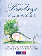 More poetry please! : 100 popular poems from the BBC Radio 4 programme