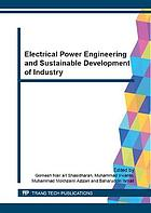 Electrical power engineering and sustainable development of industry : selected, peer reviewed papers from the International Conference on Electrical Power Engineering and Applications 2014 (ICEPEA 2014), November 14-16, 2014, Langkawi, Malaysia