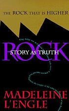 The rock that is higher : story as truth