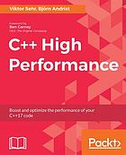 C++ high performance : boost and optimize the performance of your C++ 17 code