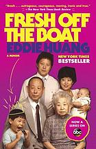 Fresh off the boat : a memoir
