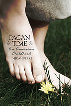 Pagan time : an American childhood