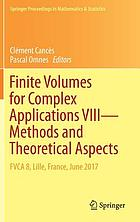 Finite volumes for complex applications VIII -- Methods and theoretical aspects : FVCA 8, Lille, France, June 2017