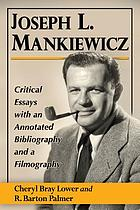 Joseph L. Mankiewicz : critical essays with an annotated bibliography and a filmography