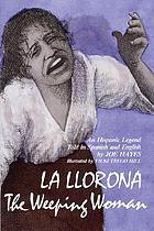 La llorona = The weeping woman : an Hispanic legend