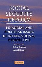 Social security reform : financial and political issues in international perspective