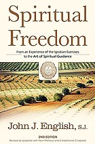 Spiritual freedom : from an experience of the Ignatian exercises to the art of spiritual guidance