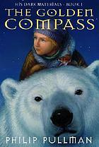 The Golden Compass : #1 Book: His Dark Materials