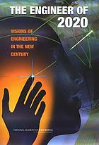 The engineer of 2020 : visions of engineering in the new century