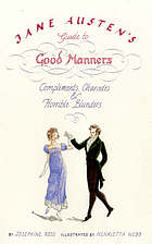 Jane Austen's guide to good manners : compliments, charades & horrible blunders
