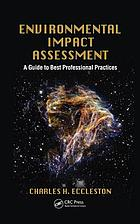Environmental impact assessment : a guide to best professional practices