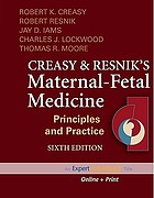 Creasy and Resnik's maternal-fetal medicine : principles and practice