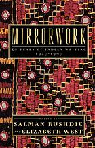 Mirrorwork : 50 years of Indian writing, 1947-1997
