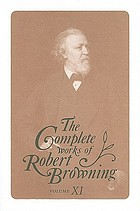 The complete works of Robert Browning : with variant readings & annotations Vol. 11