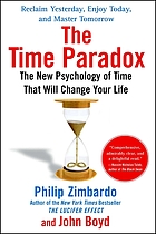 The time paradox : the new psychology of time that will change your life