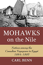 Mohawks on the Nile : natives among the Canadian Voyageurs in Egypt, 1884-1885