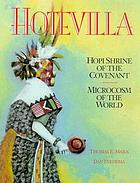 Hotevilla : Hopi shrine of the covenant : microcosm of the world