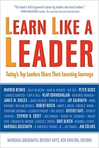 Learn like a leader : today's top leaders share their learning journeys