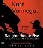 Slaughterhouse-five ; or, The children's crusade: a duty-dance with death