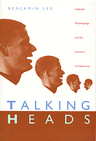 Talking heads : language, metalanguage, and the semiotics of subjectivity