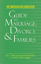 The American Bar Association guide to marriage, divorce & families.