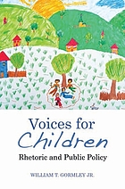 Voices for children : rhetoric and public policy