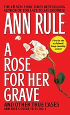 A rose for her grave : and other true cases
