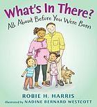 What's in there? : all about you before you were born