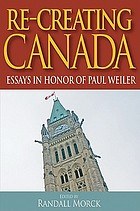 Recreating Canada : essays in honour of Paul Weiler