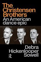 The Christensen brothers : an American dance epic