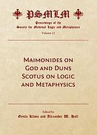 Maimonides on God and Duns Scotus on logic and metaphysics