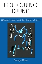 Following Djuna : women lovers and the erotics of loss