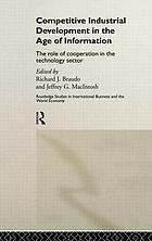 Competitive industrial development in the age of information : the role of cooperation in the technology sector