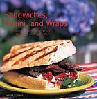 Sandwiches, panini, and wraps : recipes for the