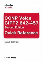 CCNP Voice CIPT2 642-457 : quick reference