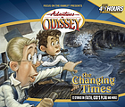 Adventures in Odyssey. Vol. 22, The changing times.