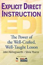 Explicit direct instruction (EDI) : the power of the well-crafted, well-taught lesson