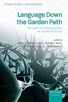 Language down the garden path : the cognitive and biological basis for linguistic structures