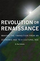 Revolution or renaissance : making the transition from an economic age to a cultural age