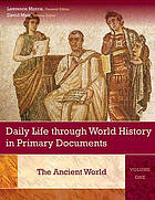 Daily life through world history in primary documents / 1. The ancient world.