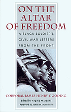 On the altar of freedom : a black soldier's Civil War letters from the front