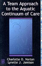 A team approach to the aquatic continuum of care