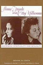 Anne Frank and Etty Hillesum : inscribing spirituality and sexuality