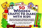 50 wooden crafts to make with kids : quick and easy projects parents and children can make at home