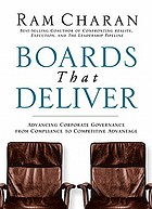 Boards that deliver : advancing corporate governance from compliance to competitive advantage