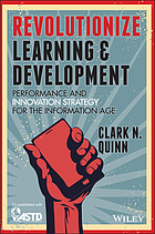 Revolutionize learning & development : performance and innovation strategy for the information age