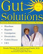 Gut solutions : [natural solutions to your digestive problems]